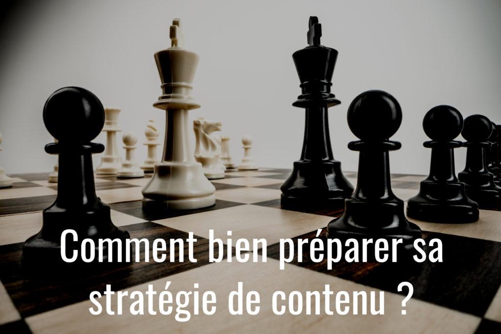 Comment bien préparer sa stratégie de contenu ?